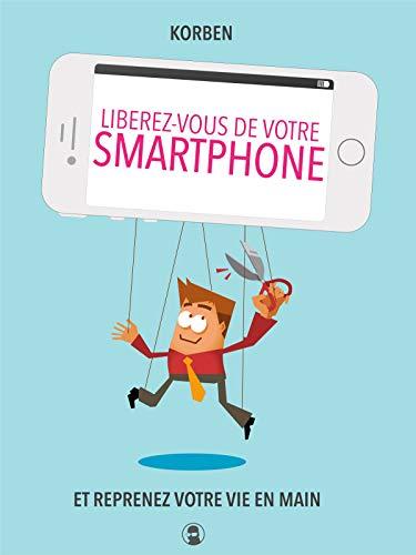Korben - Libérez-vous de votre smartphone