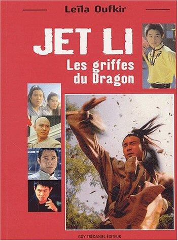 couverture du livre de Leila Oufkir sur Jet Li : les griffes du dragon