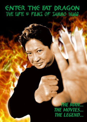 Couverture du livre Enter the fat dragon the life and films of Sammo Hung